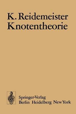 Knotentheorie - Ergebnisse der Mathematik Und Ihrer Grenzgebiete 1 (Paperback)