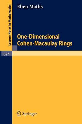 One-Dimensional Cohen-Macaulay Rings - Lecture Notes in Mathematics 327 (Paperback)