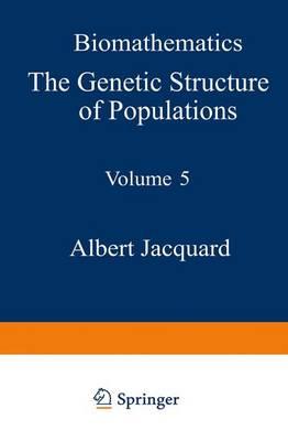 The Genetic Structure of Populations - Biomathematics 5 (Hardback)