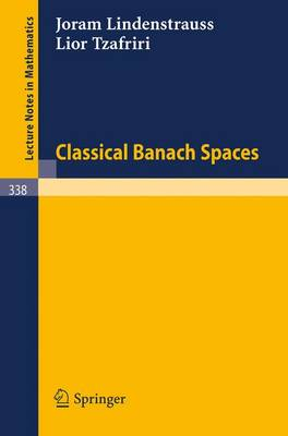 Classical Banach Spaces I - Lecture Notes in Mathematics No. 338 (Paperback)