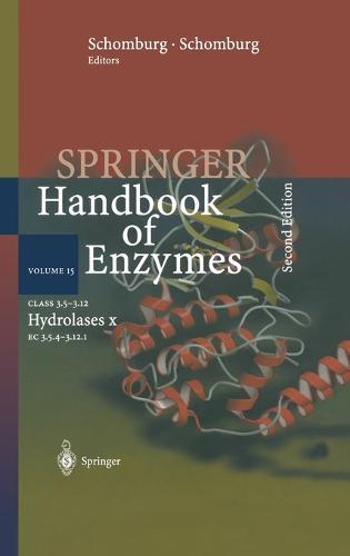 Class 3.5. - 3.12 Hydrolases X: EC 3.5.4 - 3.12.1 - Springer Handbook of Enzymes 15 (Hardback)