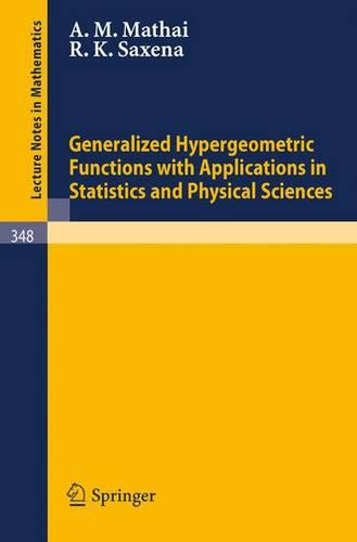Generalized Hypergeometric Functions with Applications in Statistics and Physical Sciences - Lecture Notes in Mathematics 348 (Paperback)