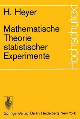 Mathematische Theorie Statistischer Experimente - Hochschultext (Paperback)