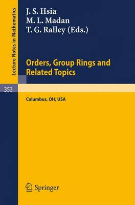 Proceedings of the Conference on Orders, Group Rings and Related Topics - Lecture Notes in Mathematics 353 (Paperback)