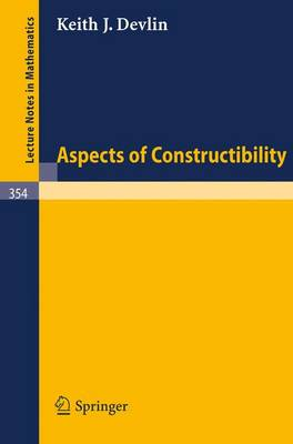 Aspects of Constructibility - Lecture Notes in Mathematics 354 (Paperback)