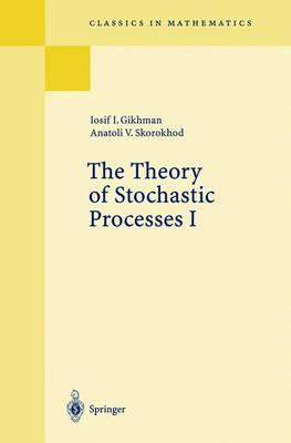 The Theory of Stochastic Processes - Grundlehren der Mathematischen Wissenschaften 210 (Hardback)