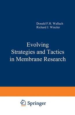 Evolving Strategies and Tactics in Membrane Research (Hardback)