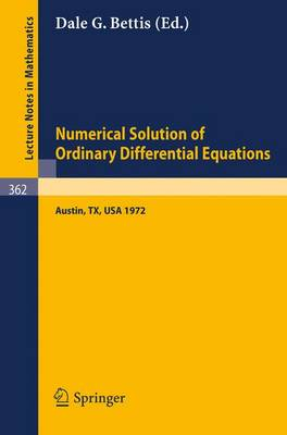 Proceedings of the Conference on the Numerical Solution of Ordinary Differential Equations: 19, 20 October 1972, The University of Texas at Austin - Lecture Notes in Mathematics 362 (Paperback)