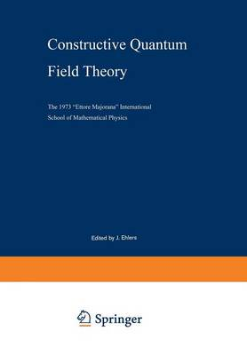 "Constructive Quantum Field Theory: The 1973 ""Ettore Majorana"" International School of Mathematical Physics - Lecture Notes in Physics 25 (Paperback)"