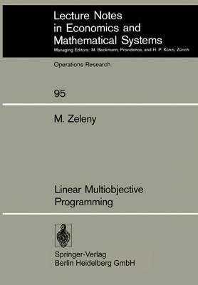 Linear Multiobjective Programming - Lecture Notes in Economics and Mathematical Systems 95 (Paperback)
