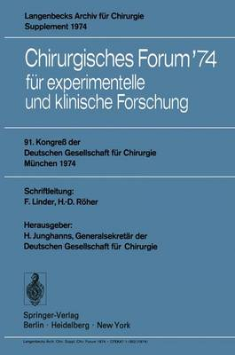 Chirurgisches Forum '74: Fur Experimentelle und Klinische Forschung 91. Kongress der Deutschen Gesellschaft fur Chirurgie, Munchen, 8.-11. Mai 1974 - Deutsche Gesellschaft fur Chirurgie 74 (Paperback)