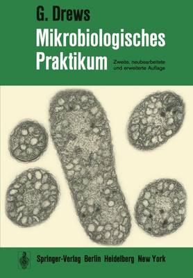 Mikrobiologisches Praktikum (Paperback)