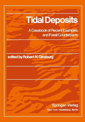 Tidal Deposits: A Casebook of Recent Examples and Fossil Counterparts (Hardback)