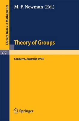 Proceedings of the Second International Conference on the Theory of Groups: Australian National University, August 13-24, 1973 - Lecture Notes in Mathematics No. 372 (Paperback)