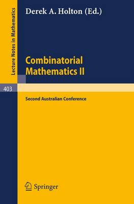Combinatorial Mathematics II: Proceedings of the Second Australian Conference - Lecture Notes in Mathematics 403 (Paperback)
