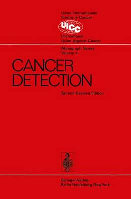 Cancer Detection: Prepared by the Cancer Detection Committee of the Commission on Cancer Control - UICC Monograph Series 4 (Paperback)