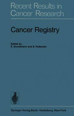 Cancer Registry - Recent Results in Cancer Research 50 (Hardback)