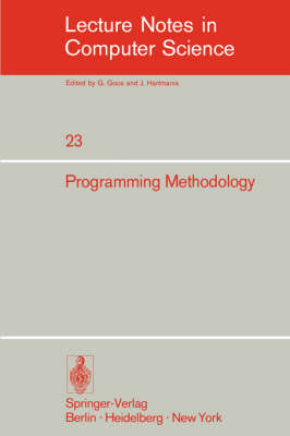 Programming in Methodology: 4th Informatik Symposium, IBM Germany, Wildbad, September 25-27, 1974 - Lecture Notes in Computer Science v. 23 (Paperback)