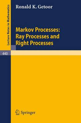 Markov Processes: Ray Processes and Right Processes - Lecture Notes in Mathematics 440 (Paperback)