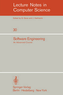 Software Engineering: An Advanced Course - Lecture Notes in Computer Science 30 (Paperback)