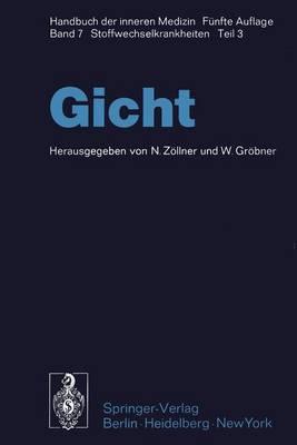 Gicht - Handbuch der Inneren Medizin 7 / 3 (Hardback)