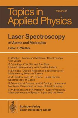 Laser Spectroscopy of Atoms and Molecules - Topics in Applied Physics 2 (Hardback)
