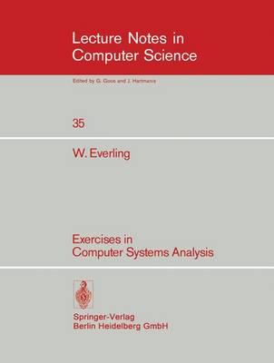 Exercises in Computer Systems Analysis - Lecture Notes in Computer Science 35 (Paperback)