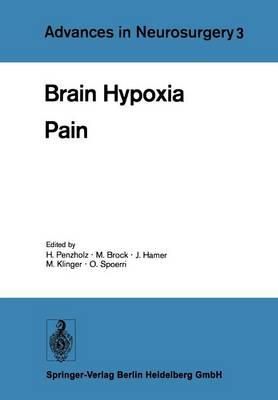 Brain Hypoxia: Pain - Advances in Neurosurgery 3 (Paperback)