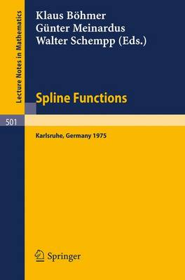 Spline Functions - Lecture Notes in Mathematics No. 501 (Paperback)