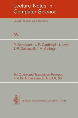 An Optimized Translation Process and Its Application to ALGOL 68 - Lecture Notes in Computer Science 38 (Paperback)