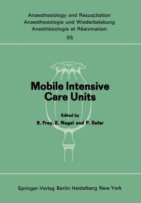 Mobile Intensive Care Units: Advanced Emergency Care Delivery Systems - Anaesthesiologie und Intensivmedizin   Anaesthesiology and Intensive Care Medicine 95 (Paperback)