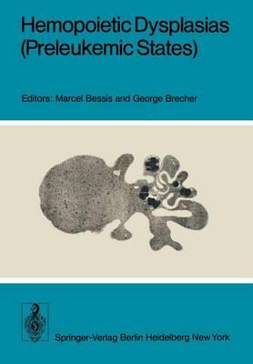 Hemopoietic Dysplasias (Preleukemic States) (Paperback)