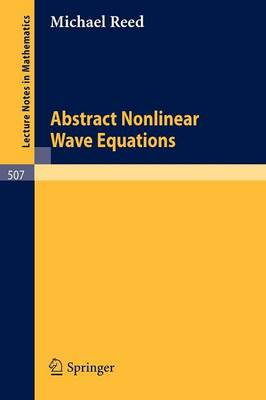 Abstract Non Linear Wave Equations - Lecture Notes in Mathematics 507 (Paperback)
