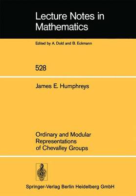 Ordinary and Modular Representations of Chevalley Groups - Lecture Notes in Mathematics 528 (Paperback)