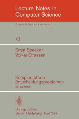 Komplexit T Von Entscheidungsproblemen: Ein Seminar - Lecture Notes in Computer Science 43 (Paperback)