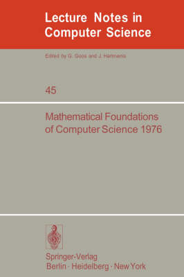 Mathematical Foundations of Computer Science 1976: 5th Symposium at Gdansk, Sept. 6-10, 1976. Proceedings - Lecture Notes in Computer Science 45 (Paperback)