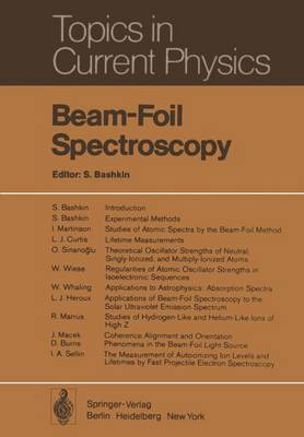 Beam-Foil Spectroscopy - Topics in Current Physics 1 (Hardback)