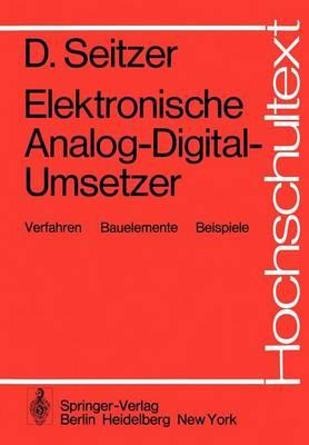 Elektronische Analog-Digital-Umsetzer - Hochschultext (Paperback)