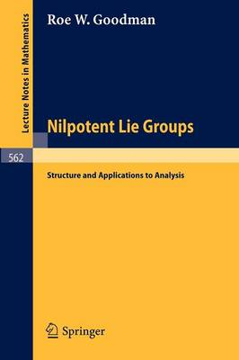 Nilpotent Lie Groups: Structure and Applications to Analysis - Lecture Notes in Mathematics 562 (Paperback)