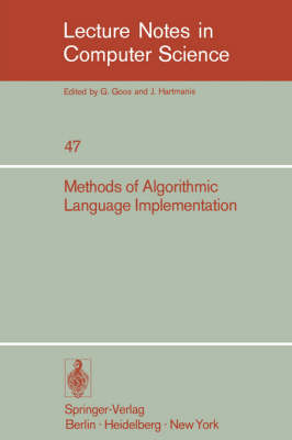Methods of Algorithmic Language Implementation - Lecture Notes in Computer Science 47 (Paperback)
