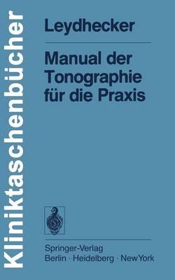 Manual der Tonographie fur die Praxis - Kliniktaschenbucher (Paperback)