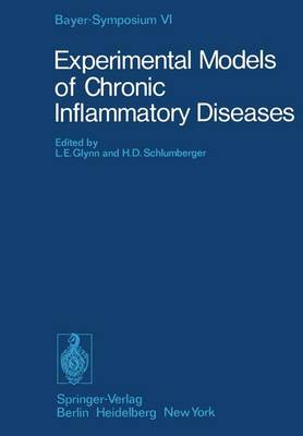Experimental Models of Chronic Inflammatory Diseases - Bayer-Symposium 6 (Hardback)