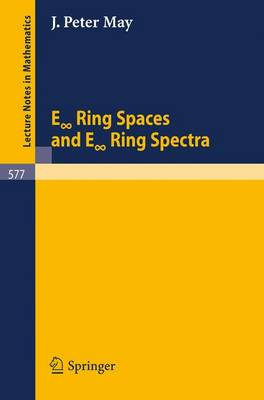 """E """"Infinite"""" Ring Spaces and E """"Infinite"""" Ring Spectra - Lecture Notes in Mathematics 577 (Paperback)"""