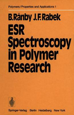 ESR Spectroscopy in Polymer Research - Polymers - Properties and Applications 1 (Hardback)