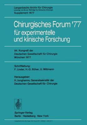 Chirurgisches Forum '77 fur Experimentelle und Klinische Forschung: 94. Kongress der Deutschen Gesellschaft fur Chirurgie Munchen, 27-30. April 1977 - Deutsche Gesellschaft fur Chirurgie 77 (Paperback)