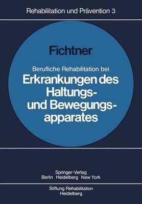 Berufliche Rehabilitation bei Erkrankungen des Haltungs- und Bewegungsapparates - Rehabilitation und Pravention 3 (Paperback)