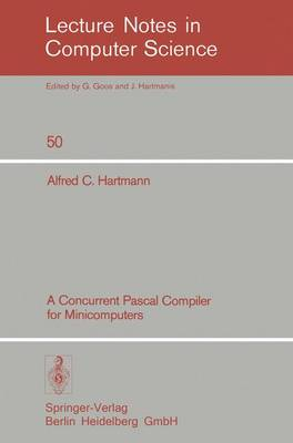 A Concurrent Pascal Compiler for Minicomputers - Lecture Notes in Computer Science 50 (Paperback)
