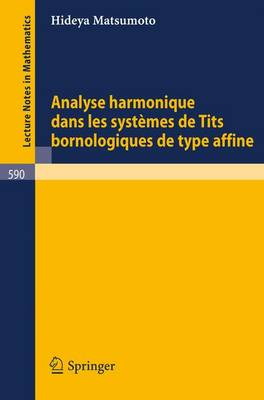 Analyse Harmonique Dans Les Systemes de Tits Bornologique de Type Affine - Lecture Notes in Mathematics 590 (Paperback)