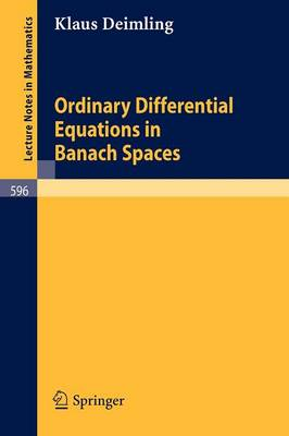 Ordinary Differential Equations in Banach Spaces - Lecture Notes in Mathematics 596 (Paperback)