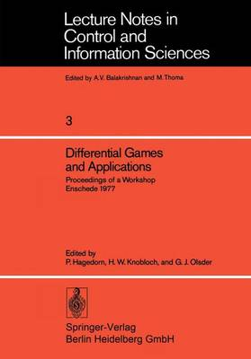Differential Games and Applications: Proceedings of a Workshop Enschede 1977 - Lecture Notes in Control and Information Sciences 3 (Paperback)